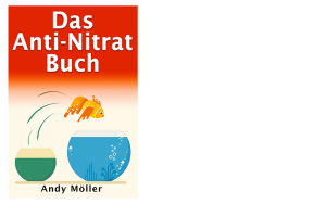 Das Anti-Nitrat Buch - Nitrat einfach und effektiv abbauen